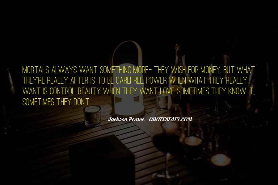 Don't Love Money Quotes #1252577