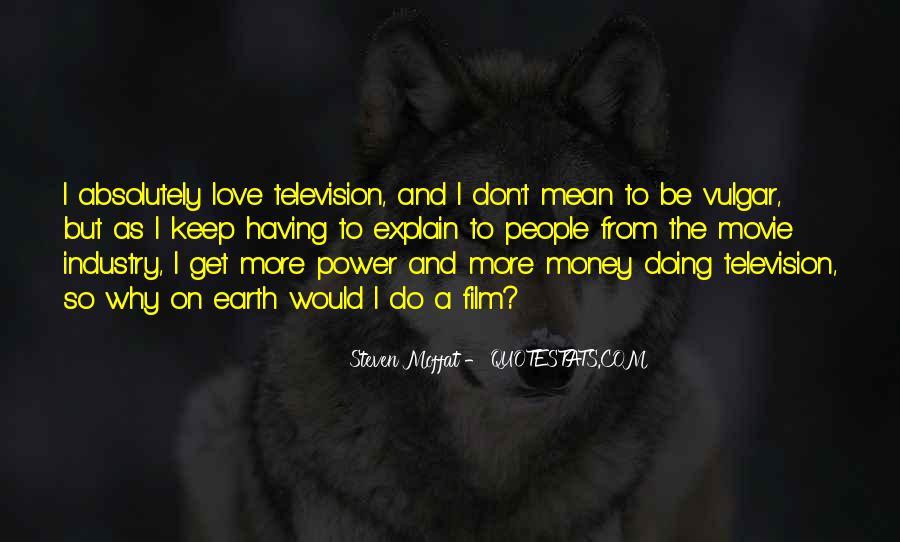 Don't Love Money Quotes #1260847
