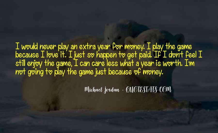 Don't Love Money Quotes #132843