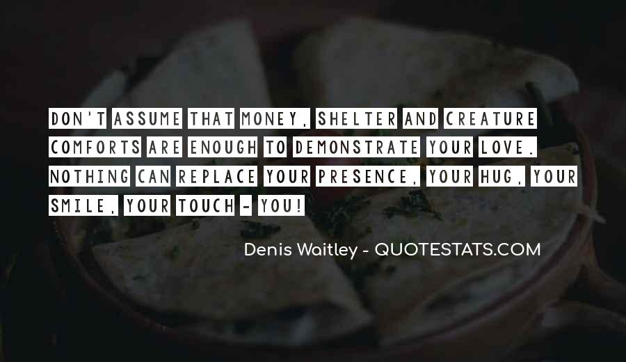Don't Love Money Quotes #1386318
