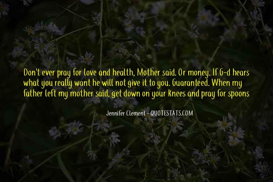 Don't Love Money Quotes #1393745