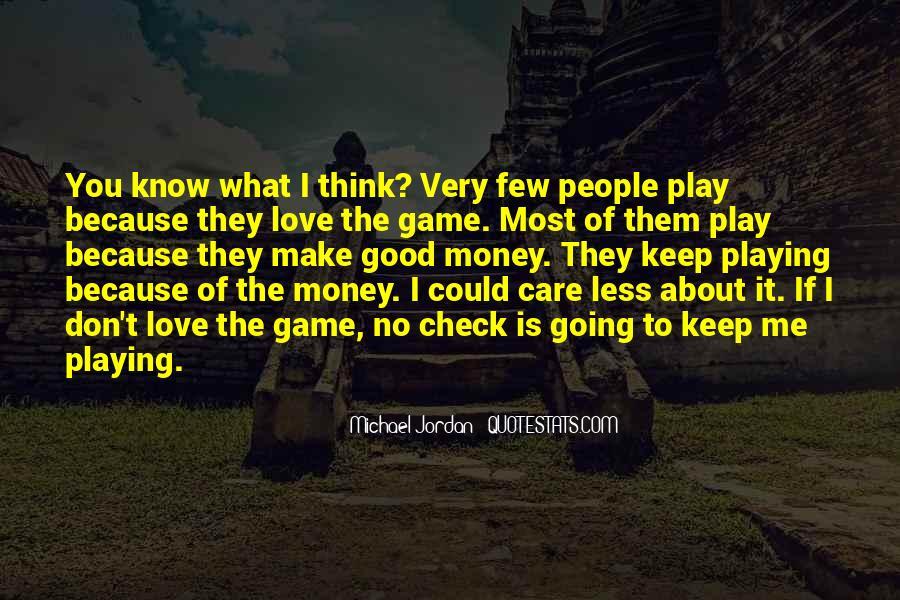 Don't Love Money Quotes #174327