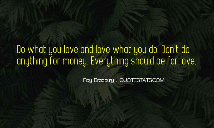 Don't Love Money Quotes #23601