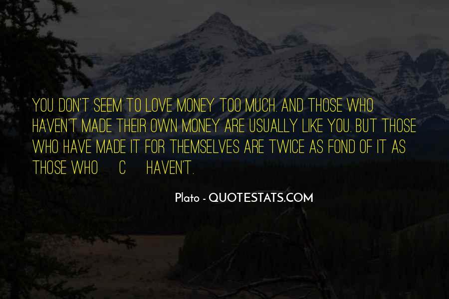 Don't Love Money Quotes #330815