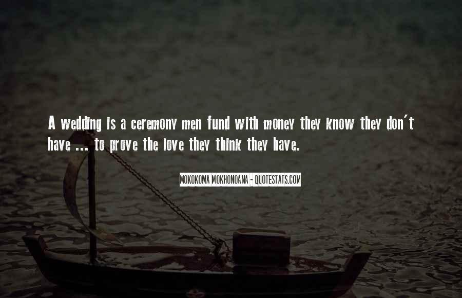 Don't Love Money Quotes #354394