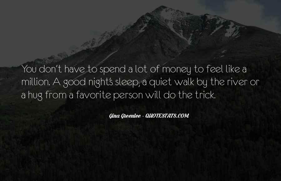 Don't Love Money Quotes #397580