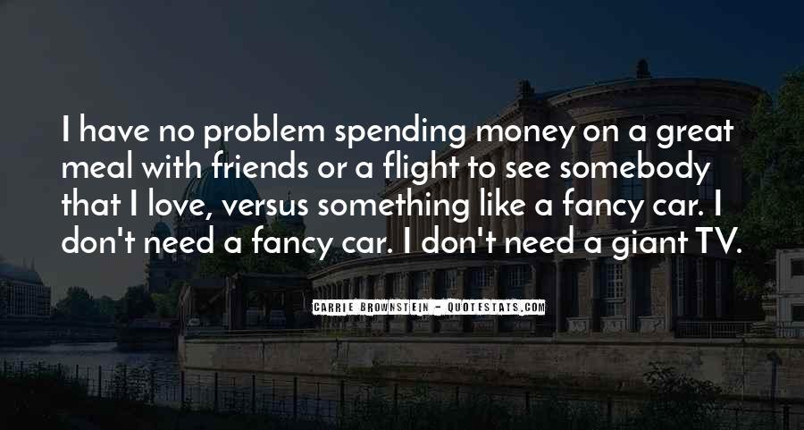 Don't Love Money Quotes #426510