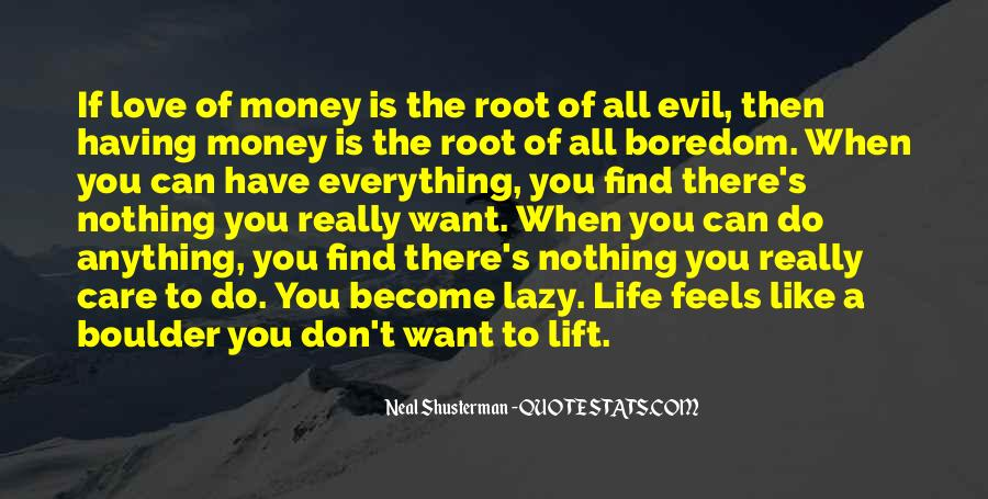 Don't Love Money Quotes #434057