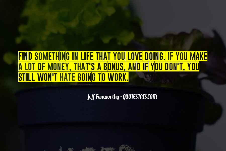 Don't Love Money Quotes #480843
