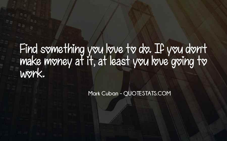 Don't Love Money Quotes #505086