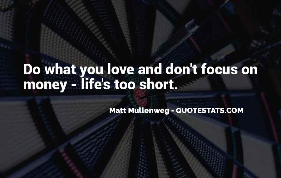 Don't Love Money Quotes #541712