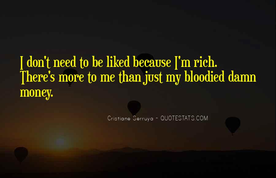 Don't Love Money Quotes #548995