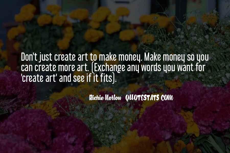 Don't Love Money Quotes #571798