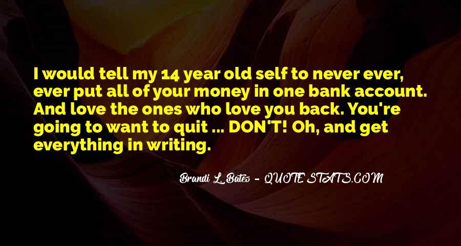 Don't Love Money Quotes #646669