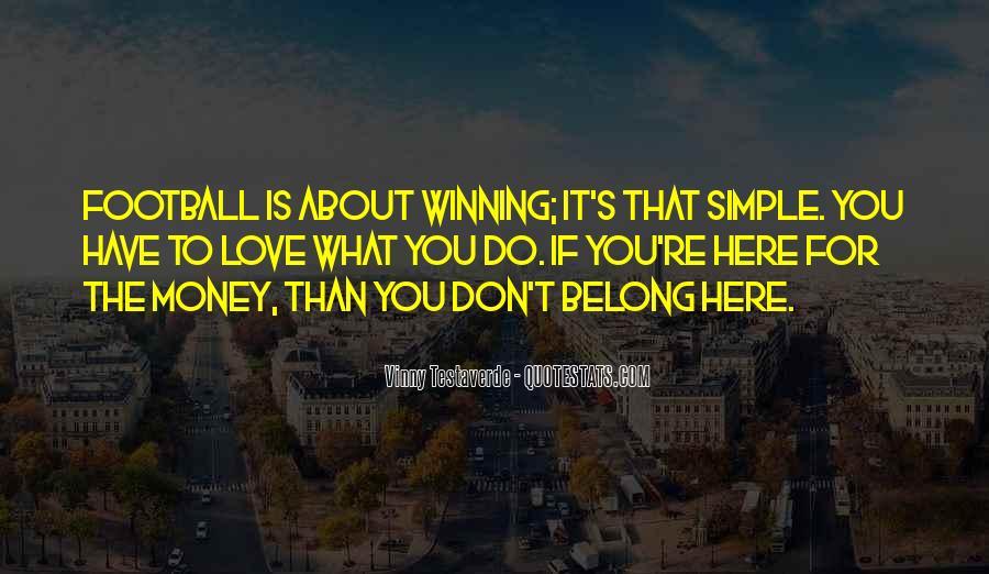 Don't Love Money Quotes #809613