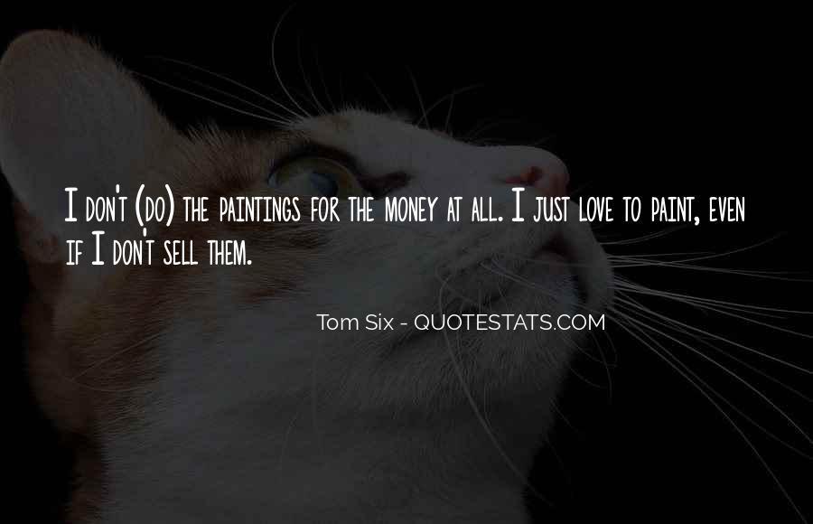 Don't Love Money Quotes #861896