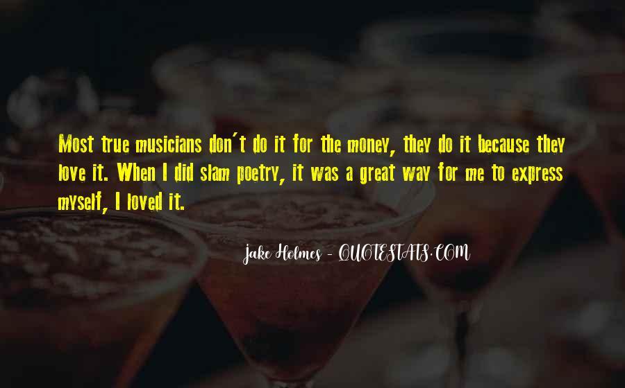 Don't Love Money Quotes #963507
