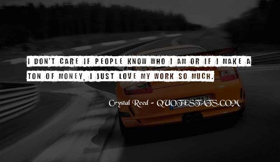 Don't Love Money Quotes #970064