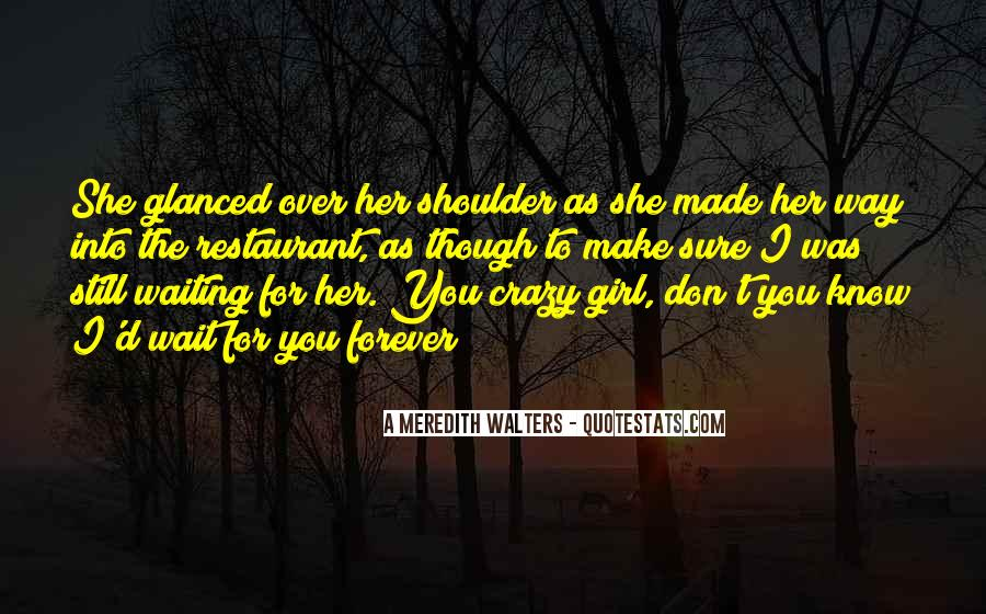 Don't Make Her Wait Quotes #1757869
