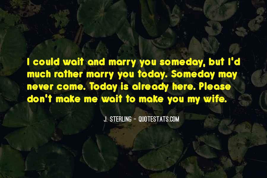 Don't Make Her Wait Quotes #245843