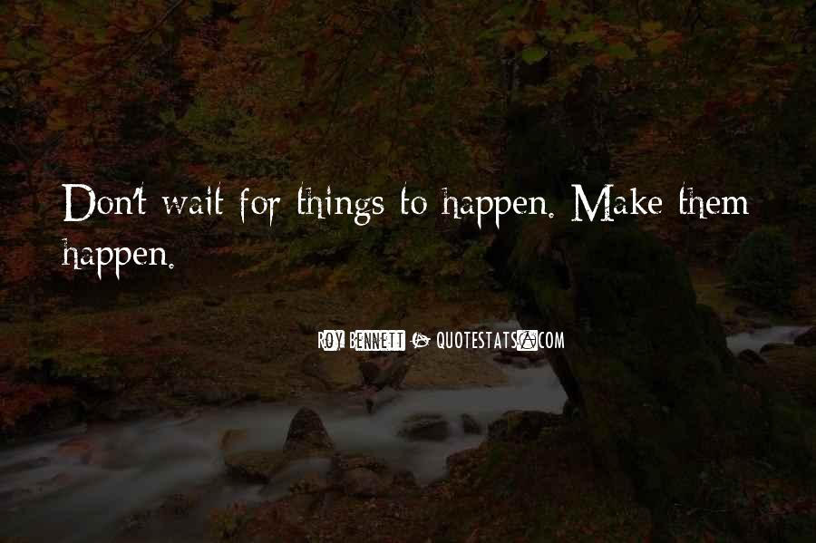 Don't Make Her Wait Quotes #378578