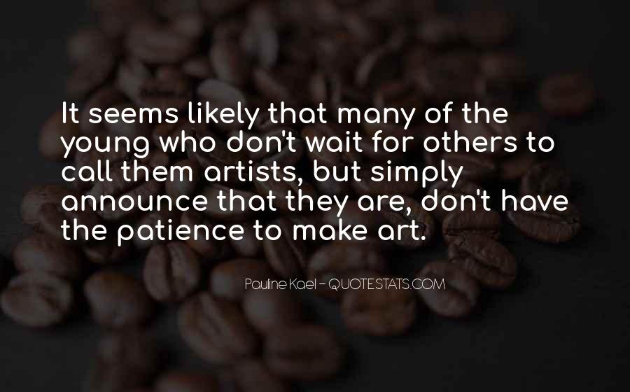 Don't Make Her Wait Quotes #398652