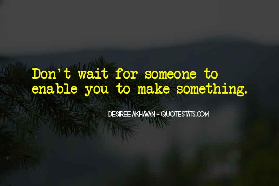Don't Make Her Wait Quotes #78369