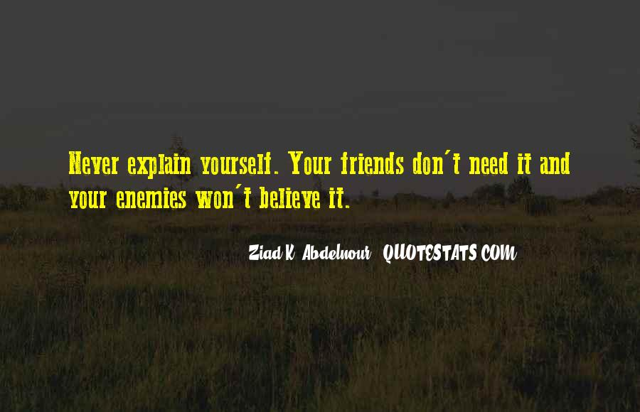 Don't Need Explain Myself Quotes #1408606