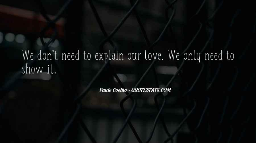 Don't Need Explain Myself Quotes #1756003