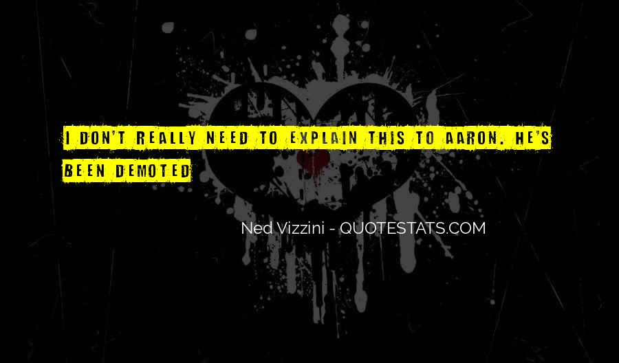 Don't Need Explain Myself Quotes #1770282