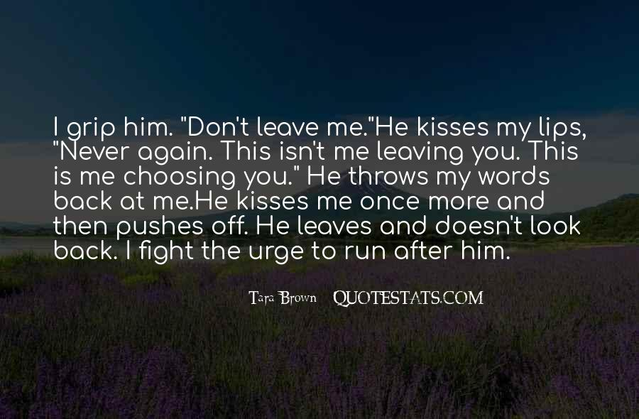 Don't Never Leave Me Quotes #1850735