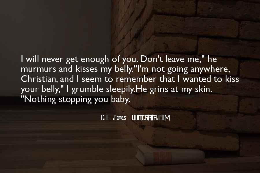 Don't Never Leave Me Quotes #465357