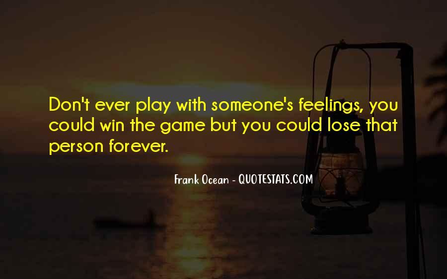Don't Play With Her Feelings Quotes #782256