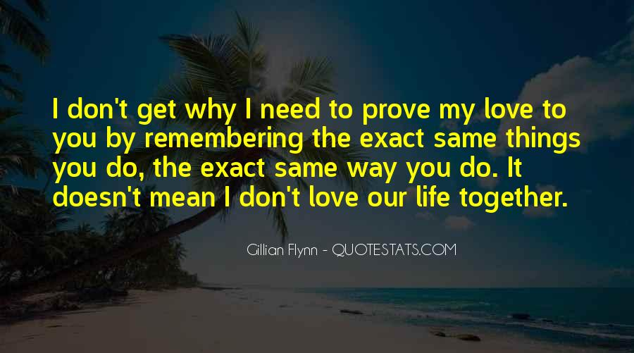 Don't Prove Your Love Quotes #1282105