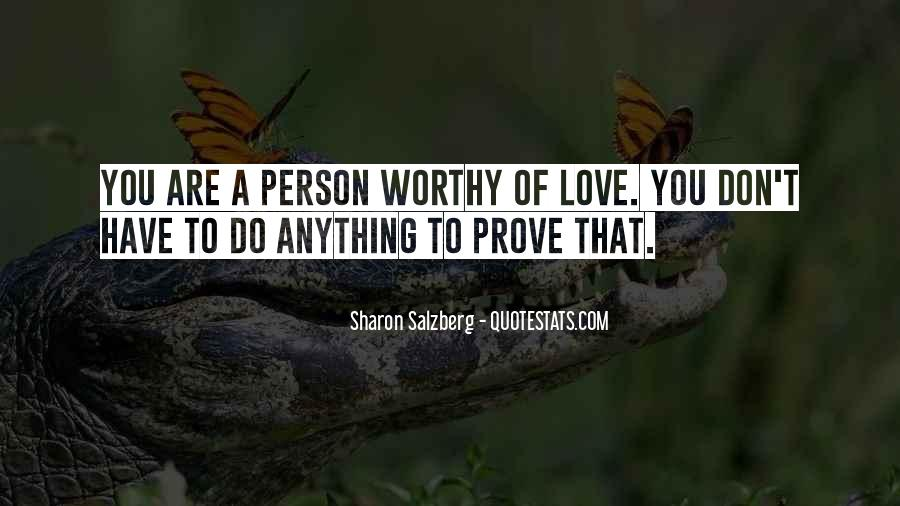 Don't Prove Your Love Quotes #1463642