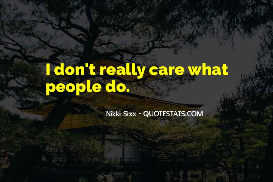Don't Really Care Quotes #100716