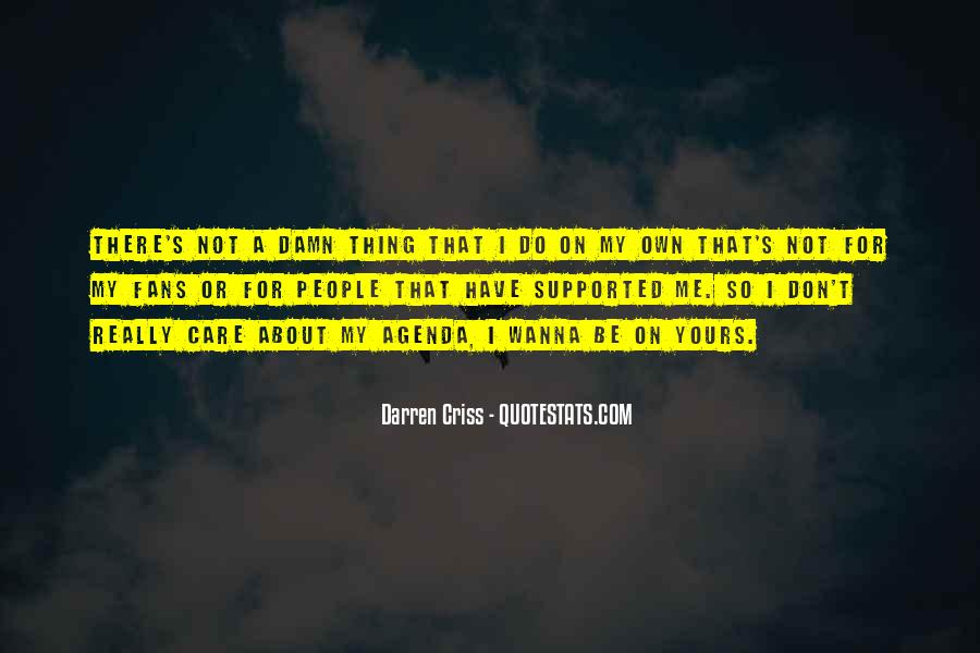 Don't Really Care Quotes #289514