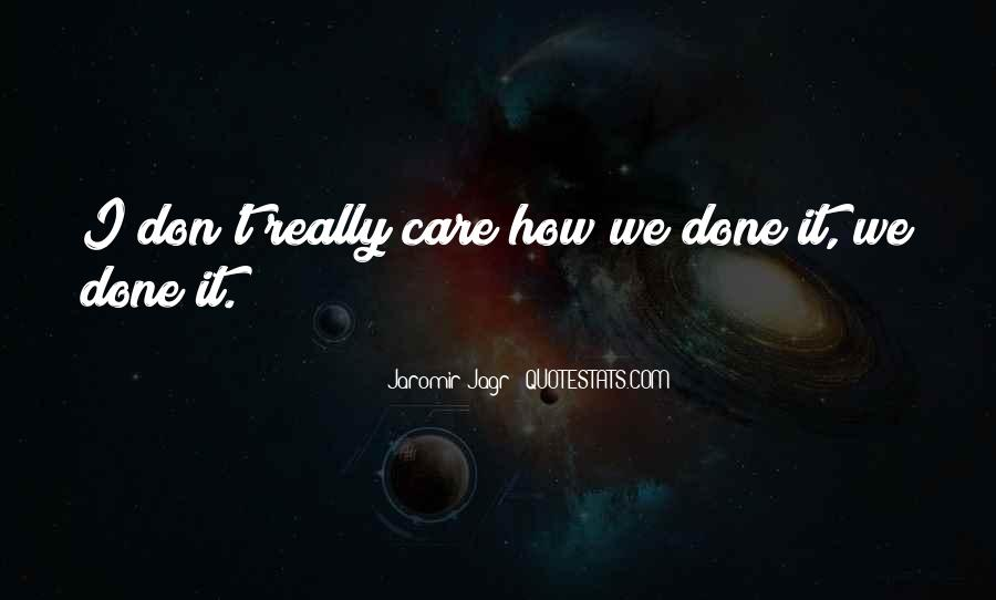 Don't Really Care Quotes #303525