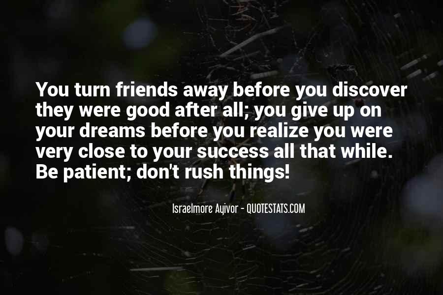 Don't Rush Things Quotes #1754598