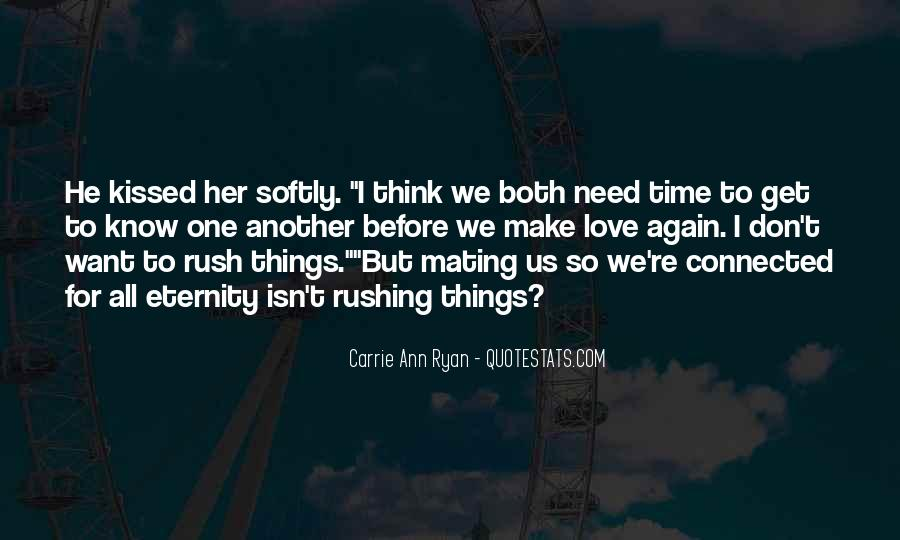 Don't Rush Things Quotes #1799286