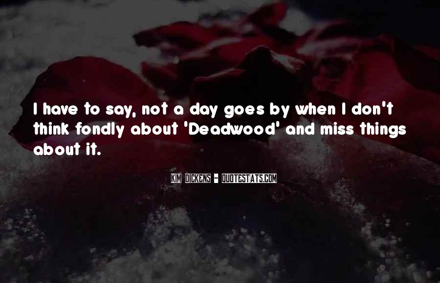 Don't Say I Miss You Quotes #1109711