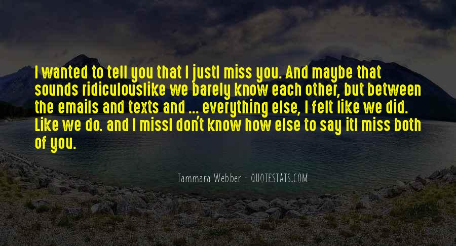 Don't Say I Miss You Quotes #732950