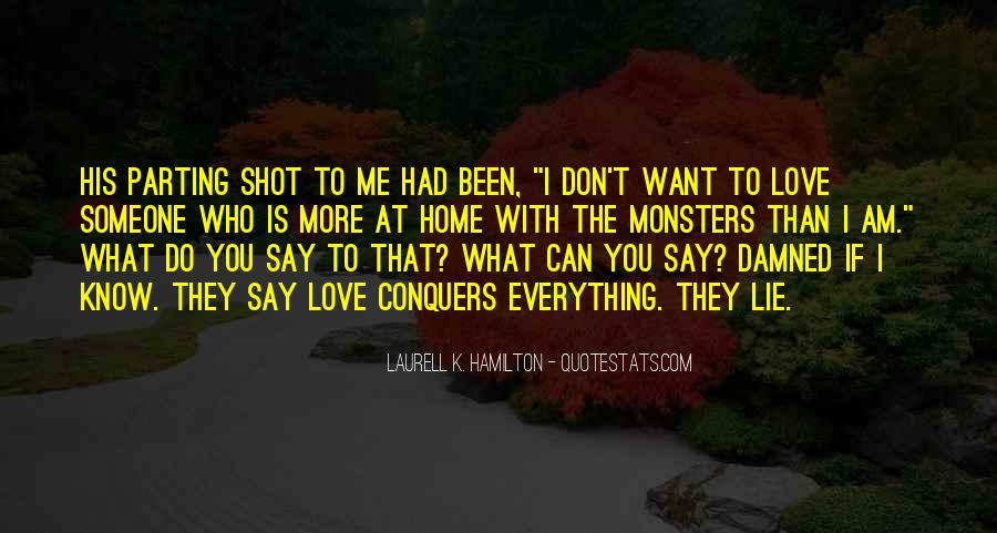 Don't Say You Love Me If Quotes #1505522