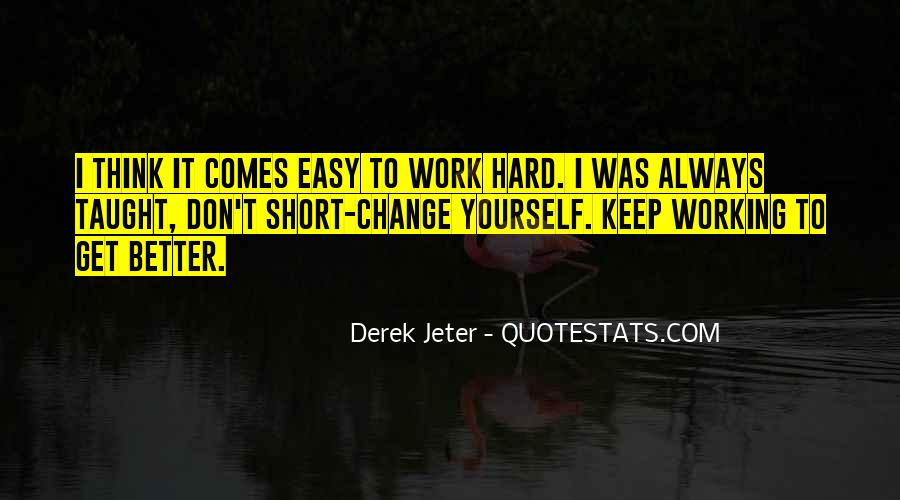 Don't Short Change Yourself Quotes #1325475