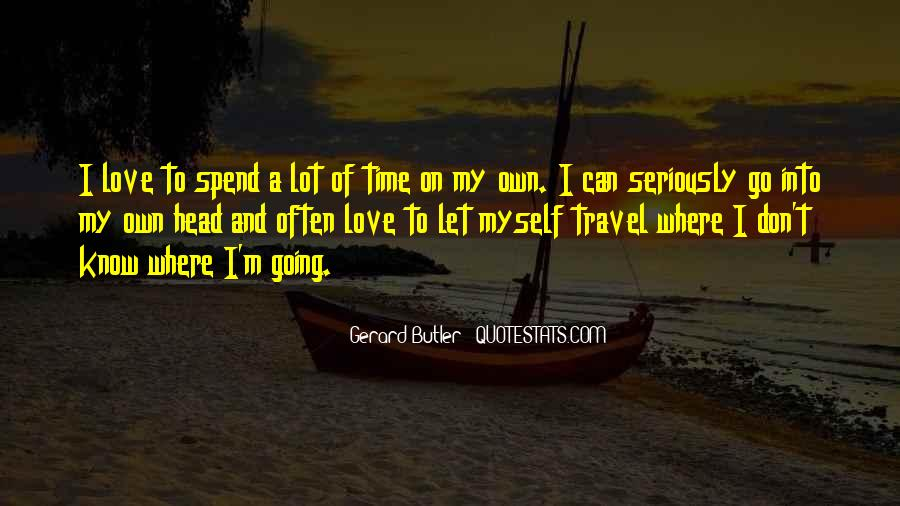 Don't Spend Time Quotes #146570