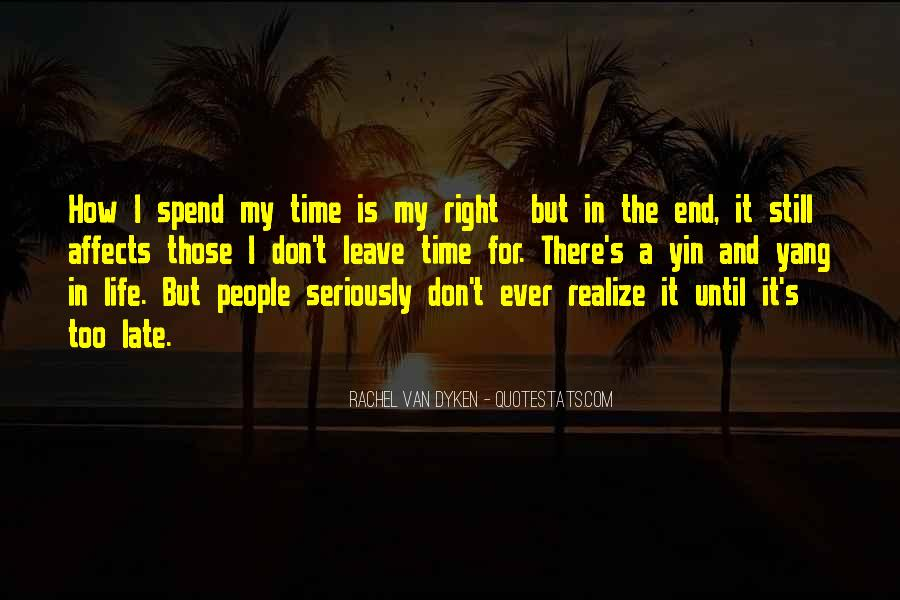 Don't Spend Time Quotes #174216