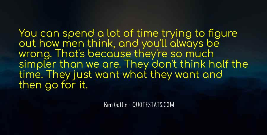 Don't Spend Time Quotes #217470