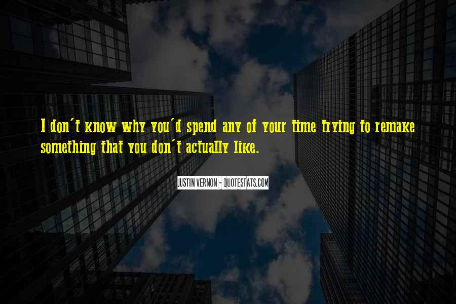 Don't Spend Time Quotes #240352