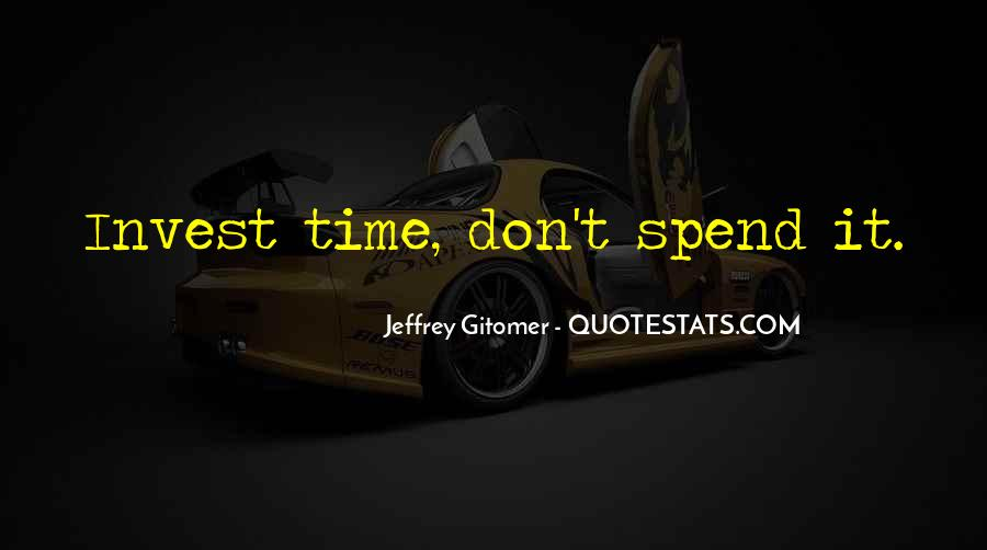 Don't Spend Time Quotes #24966