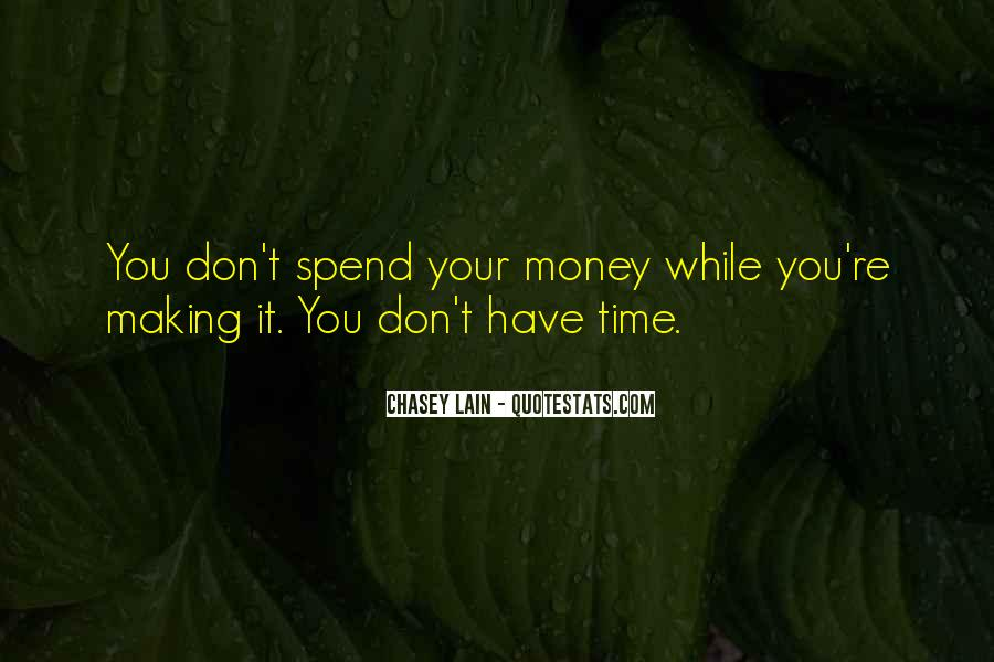 Don't Spend Time Quotes #279228